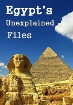 Загадки Египта — Egypt's Unexplained Files (2018)