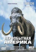 Первобытная Америка — Wild New World (2002)