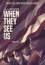 Когда они нас увидят — When They See Us (2019)