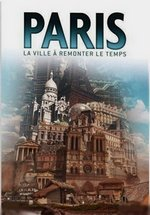 Париж. История одной столицы — Paris. A capital tale (2012)